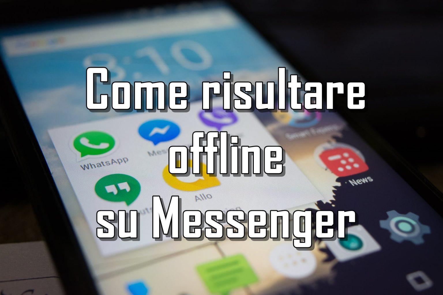 Come comparire offline su Facebook Messenger su Android